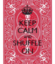 KEEP CALM AND SHUFFLE ON - Personalised Poster large