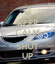 KEEP CALM AND SHUT UP - Personalised Poster large