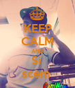 KEEP CALM AND Si  scem  - Personalised Poster large