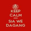 KEEP CALM AND SIA WE DAGANG - Personalised Poster large
