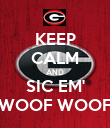 KEEP CALM AND SIC EM' WOOF WOOF - Personalised Poster small