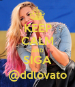 KEEP CALM AND SIGA @ddlovato - Personalised Poster large