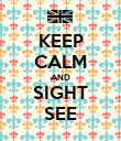 KEEP CALM AND SIGHT SEE - Personalised Poster large