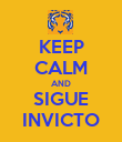 KEEP CALM AND SIGUE INVICTO - Personalised Poster large