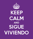 KEEP CALM AND SIGUE VIVIENDO - Personalised Poster large