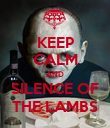 KEEP CALM AND SILENCE OF THE LAMBS - Personalised Poster large
