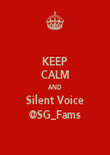 KEEP CALM AND Silent Voice @SG_Fams - Personalised Poster large