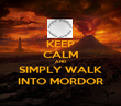 KEEP CALM AND SIMPLY WALK INTO MORDOR - Personalised Poster large