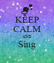 KEEP CALM AND Sing  - Personalised Poster large
