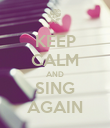 KEEP CALM AND SING AGAIN - Personalised Poster large