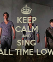 KEEP CALM AND SING ALL TIME LOW - Personalised Poster large