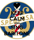 KEEP CALM AND SING BARITONE - Personalised Poster large