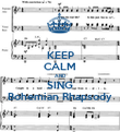 KEEP CALM AND SING Bohemian Rhapsody - Personalised Poster large
