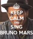 KEEP CALM AND SING BRUNO MARS - Personalised Poster large