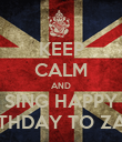 KEEP CALM AND SING HAPPY BIRTHDAY TO ZAYN - Personalised Poster large