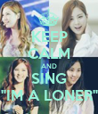 """KEEP CALM AND SING """"IM A LONER"""" - Personalised Poster large"""