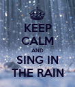 KEEP CALM AND SING IN THE RAIN - Personalised Poster large