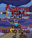 KEEP CALM AND SING ISLAND SONG - Personalised Poster large