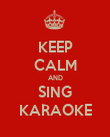 KEEP CALM AND SING KARAOKE - Personalised Poster large