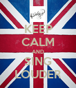 KEEP CALM AND SING LOUDER - Personalised Poster large