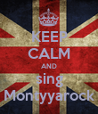 KEEP CALM AND sing Montyyarock - Personalised Poster large