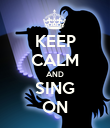 KEEP CALM AND SING ON - Personalised Poster large