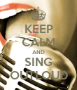 KEEP CALM AND SING OUTLOUD - Personalised Poster large