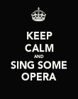 KEEP CALM AND SING SOME OPERA - Personalised Poster large