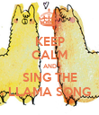 KEEP CALM AND SING THE LLAMA SONG - Personalised Poster large