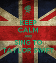 KEEP CALM AND SING TO TAYLOR SWIFT - Personalised Poster large