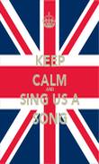 KEEP CALM AND SING US A SONG - Personalised Poster large