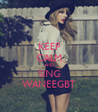 KEEP CALM AND SING WANEEGBT - Personalised Poster large