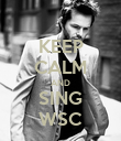 KEEP CALM AND SING WSC - Personalised Poster large