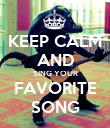 KEEP CALM AND SING YOUR FAVORITE SONG - Personalised Poster large