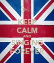 KEEP CALM AND SINGING FOREVER - Personalised Poster large