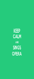 KEEP CALM AND SINGS OPERA - Personalised Poster large