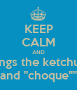 """KEEP CALM AND sings the ketchup and """"choque"""""""" - Personalised Poster large"""