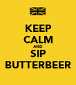 KEEP CALM AND SIP BUTTERBEER - Personalised Poster large