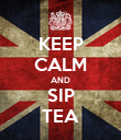 KEEP CALM AND SIP TEA - Personalised Poster large