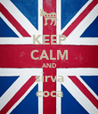 KEEP CALM AND sirva coca - Personalised Poster large