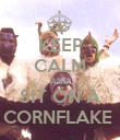 KEEP CALM AND SIT ON A CORNFLAKE  - Personalised Poster large