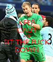 KEEP CALM AND SIT THE FUCK DOWN - Personalised Poster large