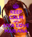 KEEP CALM AND SIVA LOVE MARIANA - Personalised Poster large