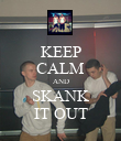 KEEP CALM AND SKANK IT OUT - Personalised Poster large