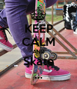 KEEP CALM AND Skate ... - Personalised Poster large