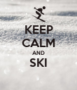 KEEP CALM AND SKI  - Personalised Poster large