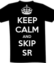 KEEP CALM AND SKIP SR - Personalised Poster small