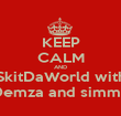 KEEP CALM AND SkitDaWorld with Demza and simmo - Personalised Poster large