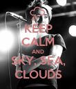 KEEP CALM AND SKY, SEA, CLOUDS - Personalised Poster large