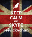 KEEP CALM AND SKYPE reivickychan - Personalised Poster large